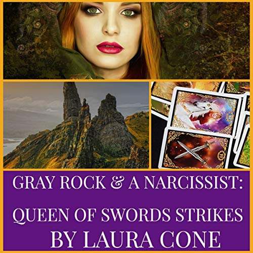 Gray Rock & a Narcissist Audiobook By Laura Cone cover art