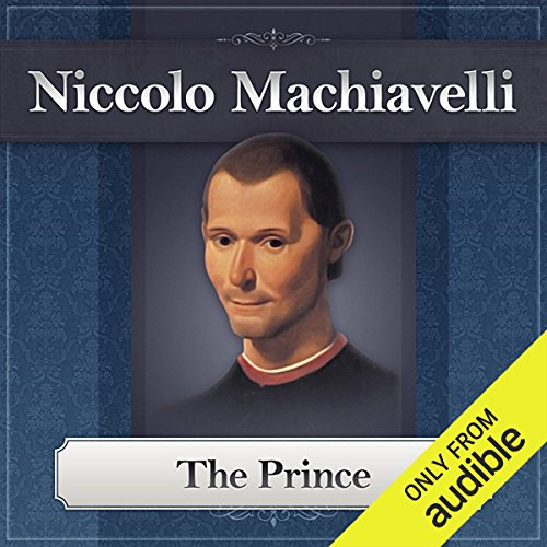The Prince                   By:                                                                                                                                 Niccolo Machiavelli                               Narrated by:                                                                                                                                 Bill DeWees                      Length: 2 hrs and 53 mins     14 ratings     Overall 4.1
