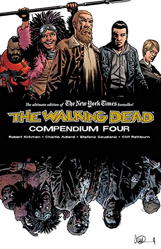 Compare Textbook Prices for The Walking Dead Compendium Volume 4 Illustrated Edition ISBN 9781534313408 by Kirkman, Robert,Adlard, Charlie,Gaudiano, Stefano,Rathburn, Cliff