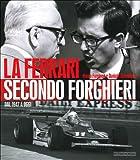 La Ferrari secondo Forghieri. Dal 1947 a oggi. Ediz. illustrata...