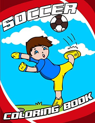 Soccer Coloring Book: Book with Colouring Pages and Intresting Facts about Football History for Kids and Teens | Boy Activity Soccer Players, Sport League
