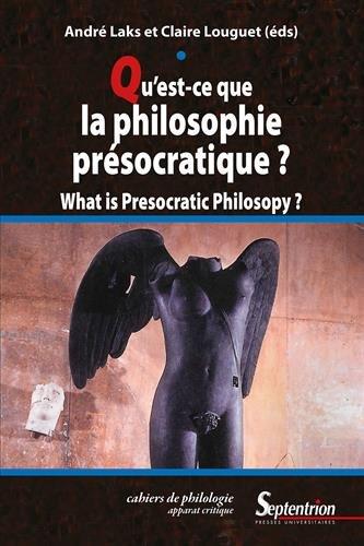 Qu'est-ce que la philosophie présocratique ?: WHAT IS PRESOCRATIC PHILOSOPHY ? (CAHIERS DU PHILOLOGIE)