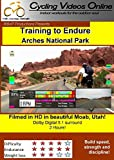 Training to Endure! Arches National Park, Moab Utah. DVD EDITION. Indoor Cycling Training / Spinning Fitness and Workout Videos