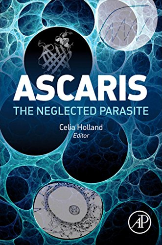 Ascaris: The Neglected Parasite (English Edition)