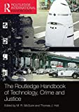 The Routledge Handbook of Technology, Crime and Justice (Routledge International Handbooks)