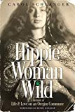 Image of Hippie Woman Wild: A Memoir of Life & Love on an Oregon Commune