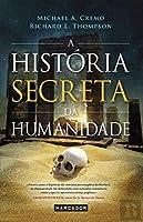 A História Secreta da Humanidade (Portuguese Edition)