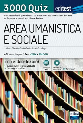 3000 Quiz Area Umanistica e Sociale: Ampia raccolta di quesiti tratti da prove reali e 10 simulazioni d'esame per la preparazione ai test di ammissione