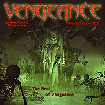Electric Stories: The Best of Vengeance, Vol. II