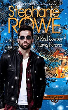 A Real Cowboy Loves Forever (Wyoming Rebels)