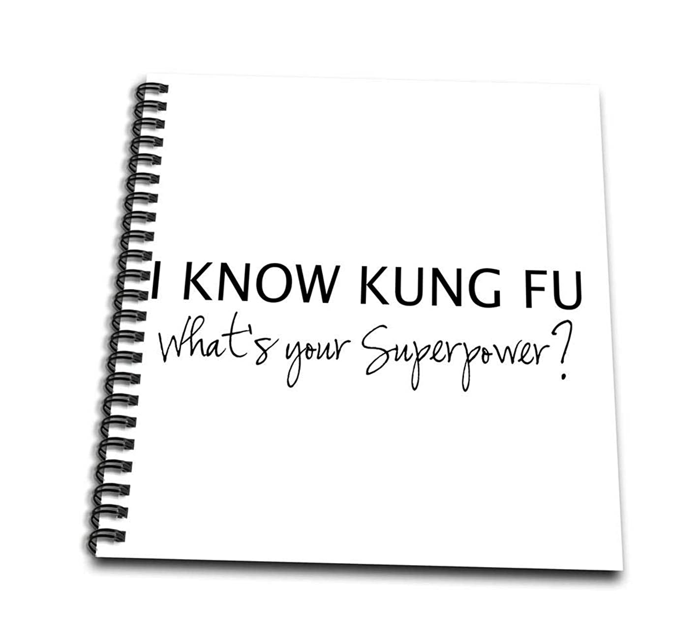 3dRose db_194465_1 I Know Kung Fu What's Your Superpower for Martial Arts Students Drawing Book, 8 x 8