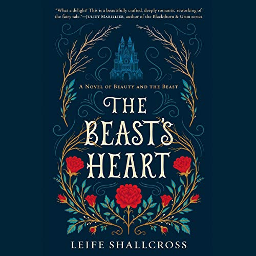 The Beast's Heart: A Novel of Beauty and the Beast