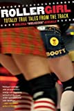 Rollergirl: Totally True Tales from the Track - Melissa Joulwan
