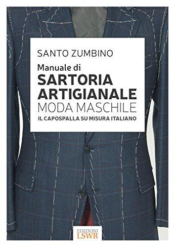 Manuale di sartoria artigianale moda maschile. Il capospalla su misura italiano