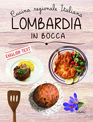 Lombardia in bocca. Ediz. italiana e inglese