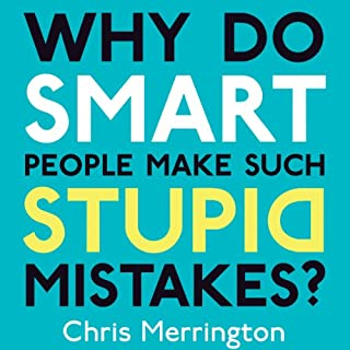 Why Do Smart People Make Such Stupid Mistakes? cover art
