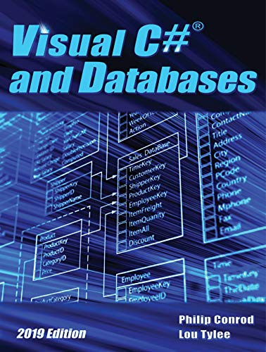 Visual C# and Databases - 2019 Edition: A Step-By-Step Database Programming Tutorial using Visual St