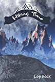 Hiking Time: Hiking Log Book. A Great Gift for People Who Extremly Love Hiking. Hiking Journal with Prompts to Write In.