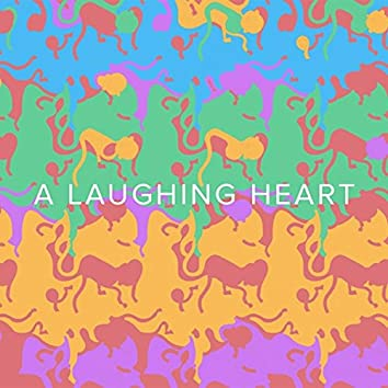 A Laughing Heart