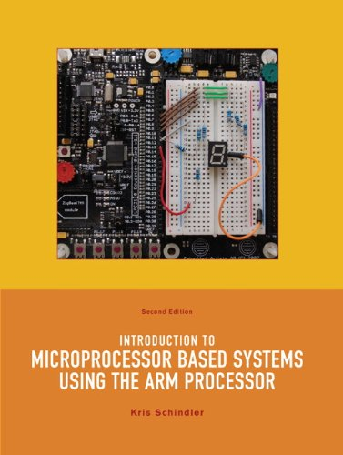 Compare Textbook Prices for Introduction to Microprocessor Based Systems Using the ARM Processor 2 Edition ISBN 9781256976950 by Schindler, Kris