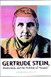 Gertrude Stein, Modernism and the Problem of Genius - Barbara Will