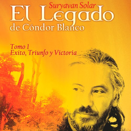 El Legado de Cóndor Blanco: Tomo 1 [The Legacy of White Condor - Volume 1] audiobook cover art