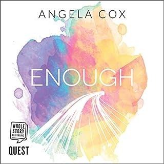 Enough                   Autor:                                                                                                                                 Angela Cox                               Sprecher:                                                                                                                                 Angela Cox                      Spieldauer: 9 Std. und 20 Min.     Noch nicht bewertet     Gesamt 0,0