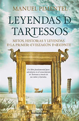Leyendas De Tartessos: Mitos, leyendas e historias de la primera civilización de Occidente
