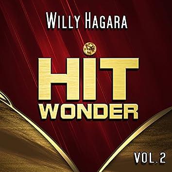 Hit Wonder: Willy Hagara, Vol. 2