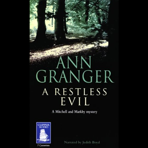 A Restless Evil, Mitchell and Markby Village, Book 14                   By:                                                                                                                                 Ann Granger                               Narrated by:                                                                                                                                 Judith Boyd                      Length: 10 hrs and 1 min     34 ratings     Overall 4.6