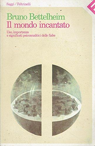 Il mondo incantato. Uso, importanza e significa... [Italian] 880708015X Book Cover