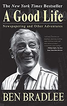 Paperback A Good Life: Newspapering and Other Adventures Book