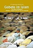 Gebete im Islam: Wie beten die Muslime? Deutsch - Arabisch und zum Teil mit Lautschrift - Mohamed Abdel Aziz