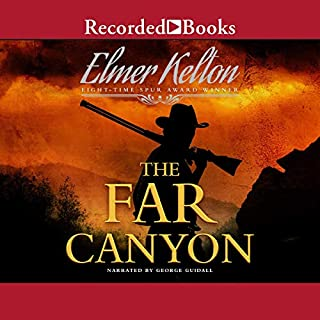 Far Canyon                   By:                                                                                                                                 Elmer Kelton                               Narrated by:                                                                                                                                 George Guidall                      Length: 11 hrs and 8 mins     35 ratings     Overall 4.7