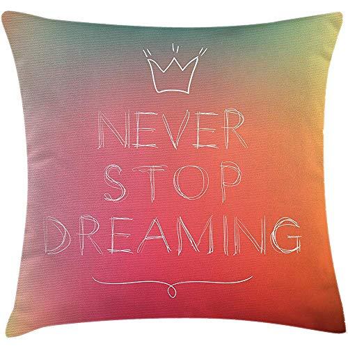 Fodera per cuscino da cuscino dire, Sfumatura sfumata nebbiosa Non smettere mai di sognare Scrivere una corona Ispirazione grafica, Federa per cuscino, Multicolore, 45X45 cm