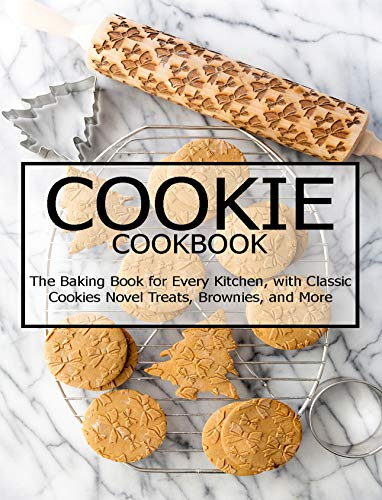 Cookie Cookbook: The Baking Book for Every Kitchen, with Classic Cookies Novel...