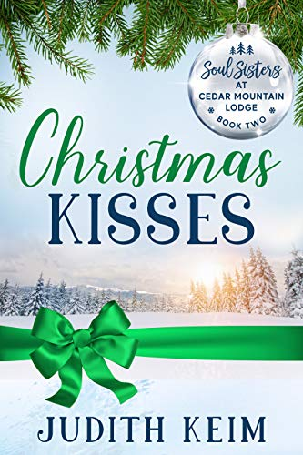Christmas Kisses (Soul Sisters at Cedar Mountain Lodge Book 2)