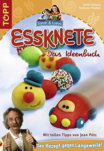 Essknete - Das Ideenbuch: Mit tollen Tipps von Jean Pütz