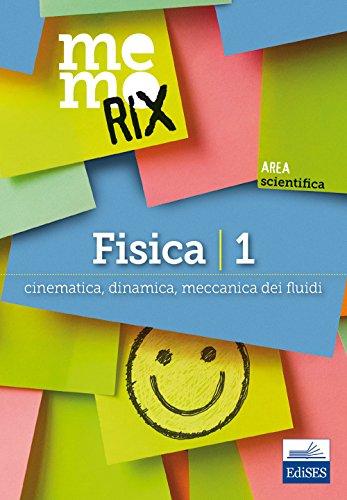 Fisica. Cinematica, dinamica, meccanica dei fluidi (Vol. 1)