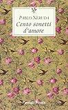 Cento sonetti d'amore. Testo spagnolo a fronte