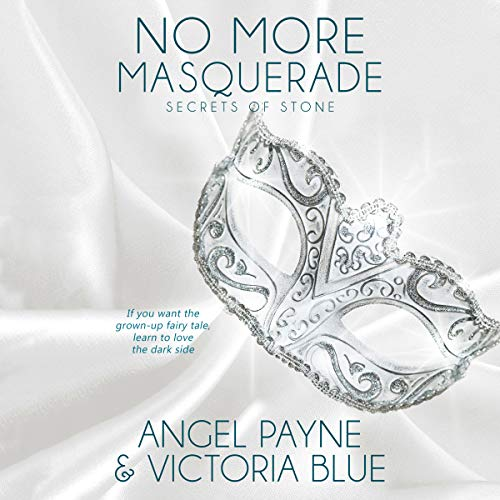No More Masquerade                   By:                                                                                                                                 Angel Payne,                                                                                        Victoria Blue                               Narrated by:                                                                                                                                 Jason Clarke,                                                                                        Devon Grace                      Length: 10 hrs and 1 min     43 ratings     Overall 4.7
