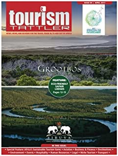 Tourism Tattler April 2017: News, Views, and Reviews for the Travel Trade in, to and out of Africa. (Volume 11)