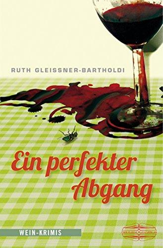 Ein perfekter Abgang: Wein-Krimis