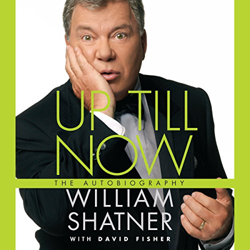 Up Till Now     The Autobiography              By:                                                                                                                                 William Shatner,                                                                                        David Fisher                               Narrated by:                                                                                                                                 William Shatner                      Length: 10 hrs and 45 mins     721 ratings     Overall 4.5