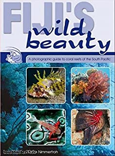 Fiji's Wild Beauty: A Photographic Guide to Coral Reefs of the South Pacific