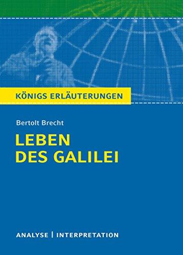 Leben des Galilei von Bertolt Brecht.: Textanalyse und Interpretation mit ausführlicher Inhaltsangabe und Abituraufgaben mit Lösungen (Königs Erläuterungen 293)