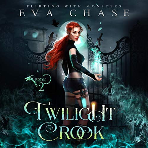 Twilight Crook: Flirting with Monsters, Book 2