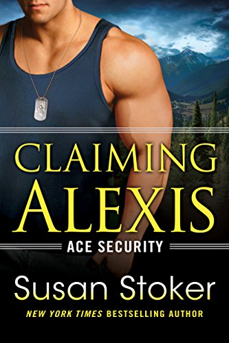 Claiming Alexis (Ace Security Book 2)