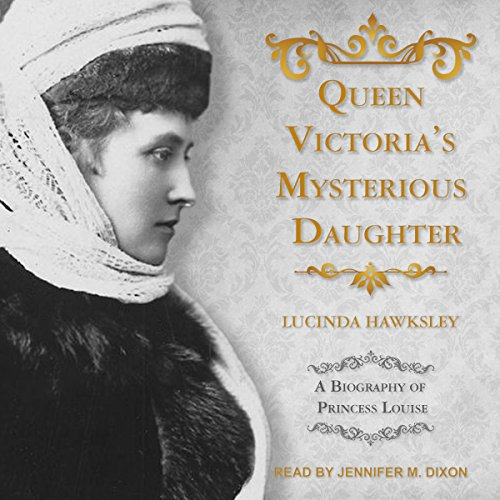 Queen Victoria's Mysterious Daughter audiobook cover art