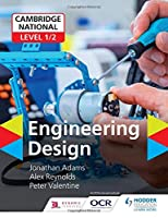 Cambridge National Level 1/2 Award/Certificate in Engineering Design